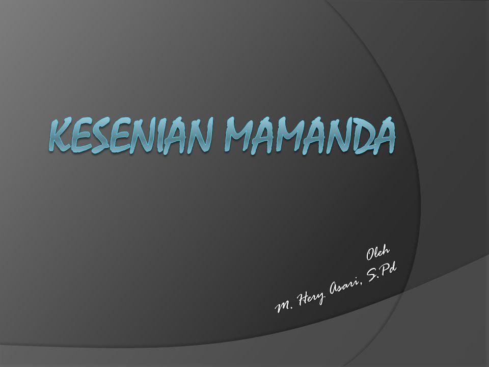 Kesenian Mamanda Oleh M. Hery Asari, S.Pd