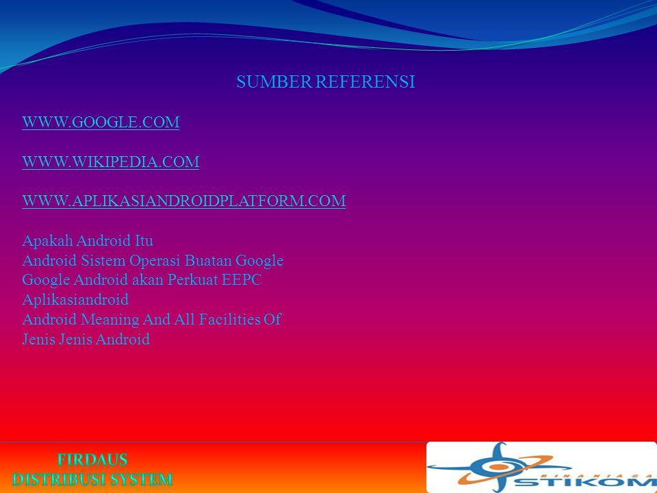 SUMBER REFERENSI WWW.GOOGLE.COM WWW.WIKIPEDIA.COM