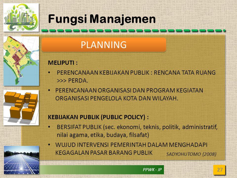 Fungsi Manajemen PLANNING MELIPUTI :