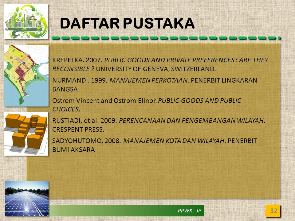DAFTAR PUSTAKA KREPELKA PUBLIC GOODS AND PRIVATE PREFERENCES : ARE THEY RECONSIBLE UNIVERSITY OF GENEVA, SWITZERLAND.