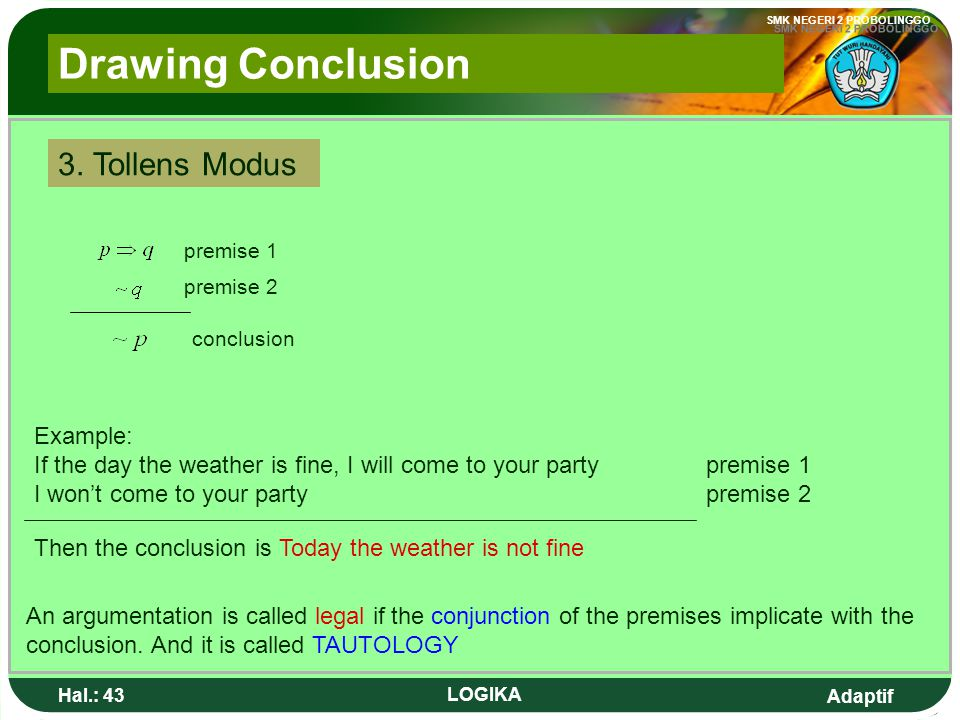 Drawing Conclusion 3. Tollens Modus Example: