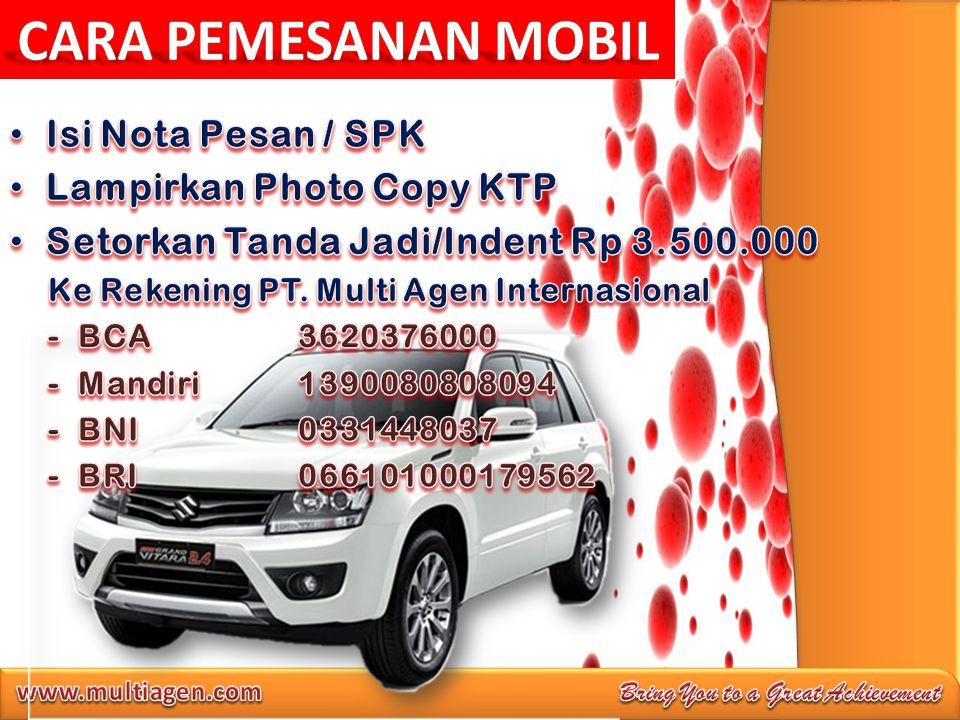 CARA PEMESANAN MOBIL Isi Nota Pesan / SPK Lampirkan Photo Copy KTP