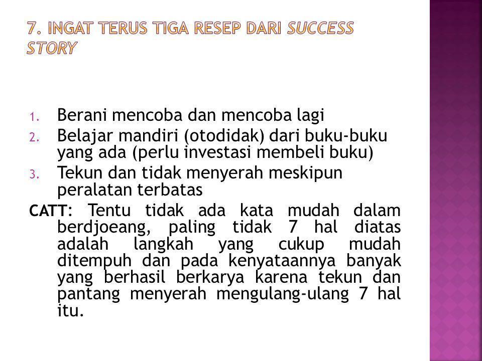7. INGAT TERUS TIGA RESEP DARI SUCCESS STORY