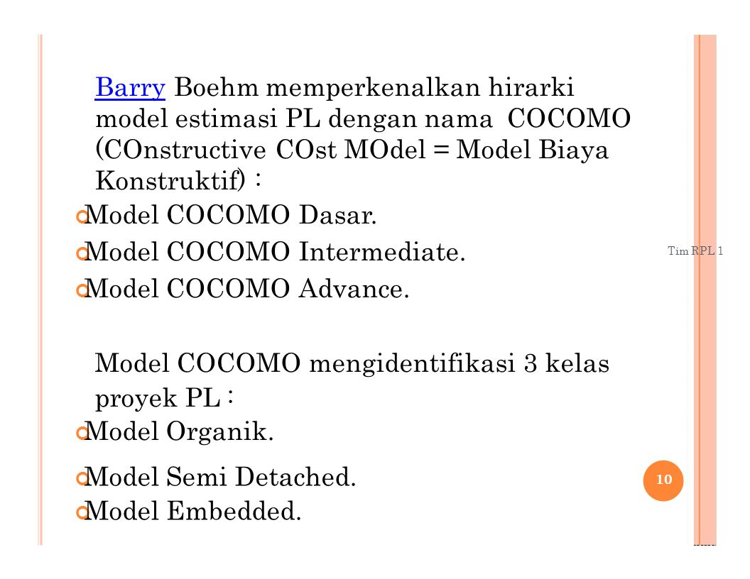 ¢Model COCOMO Intermediate. ¢Model COCOMO Advance.