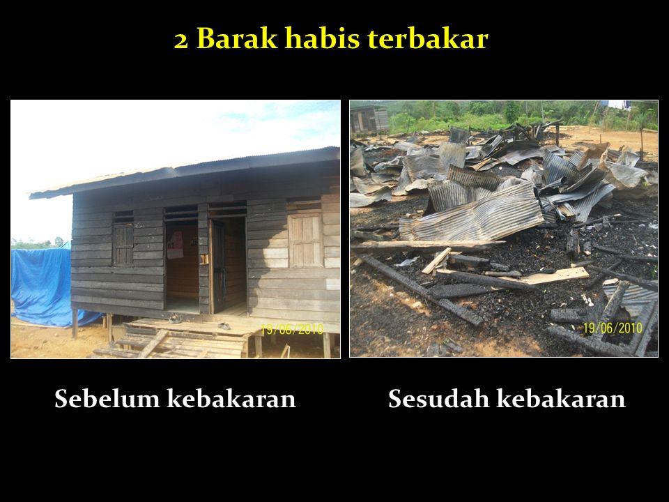 2 Barak habis terbakar Sebelum kebakaran Sesudah kebakaran