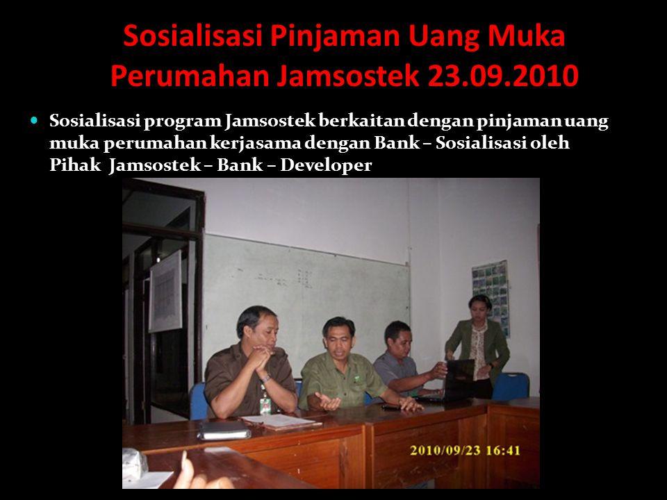 Sosialisasi Pinjaman Uang Muka Perumahan Jamsostek 23.09.2010