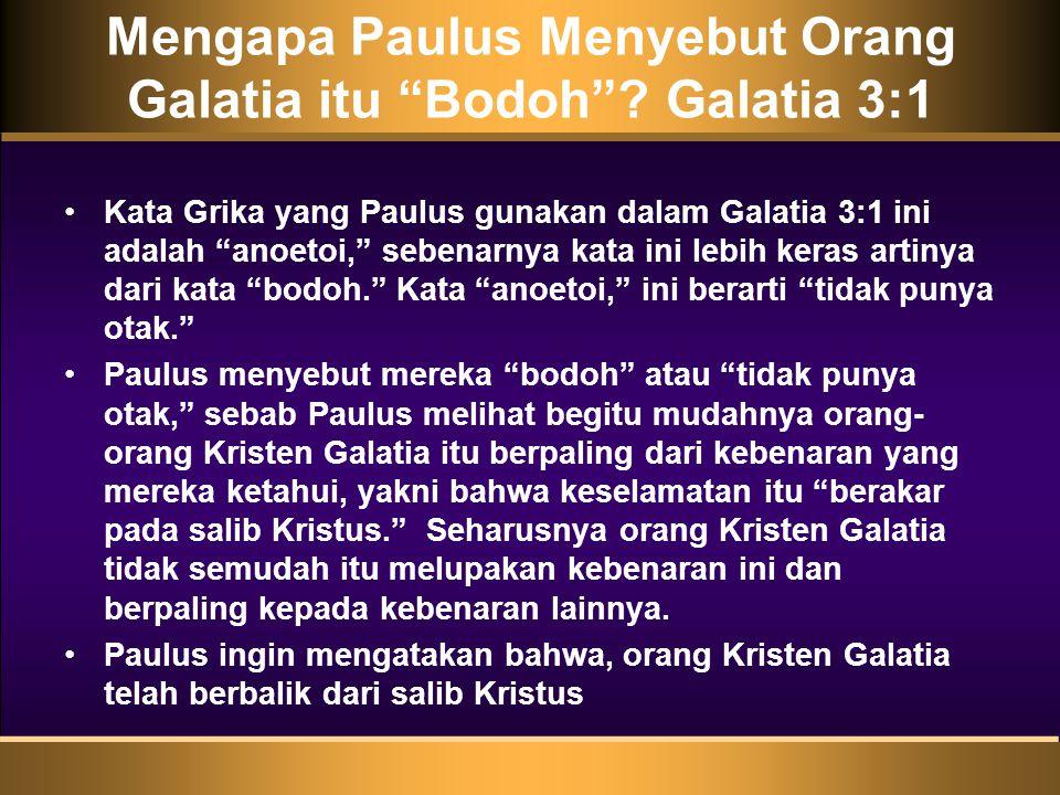 Mengapa Paulus Menyebut Orang Galatia itu Bodoh Galatia 3:1