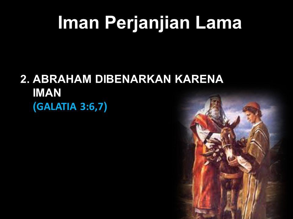 Iman Perjanjian Lama Black 2. ABRAHAM DIBENARKAN KARENA IMAN