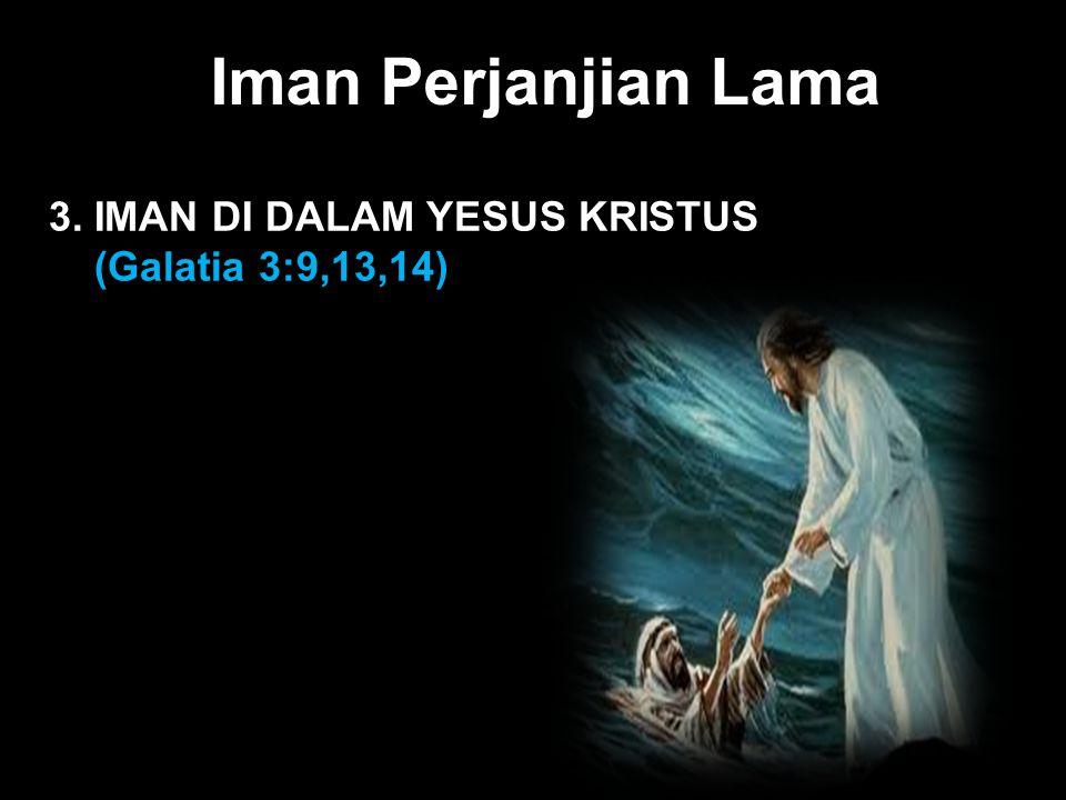 Iman Perjanjian Lama Black 3. IMAN DI DALAM YESUS KRISTUS