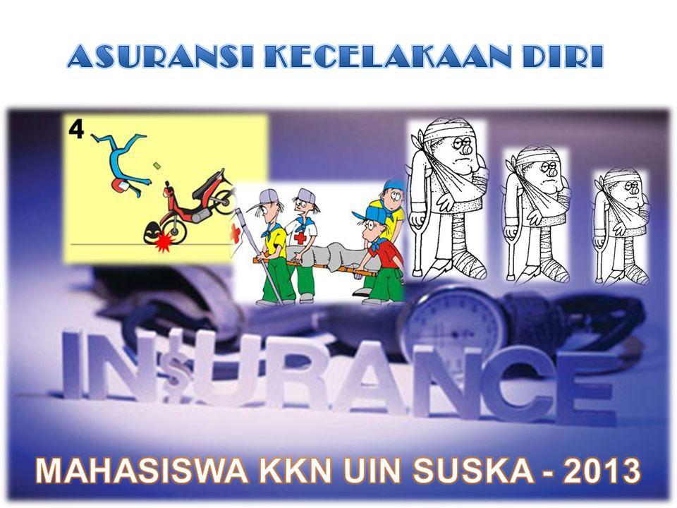ASURANSI KECELAKAAN DIRI MAHASISWA KKN UIN SUSKA - 2013