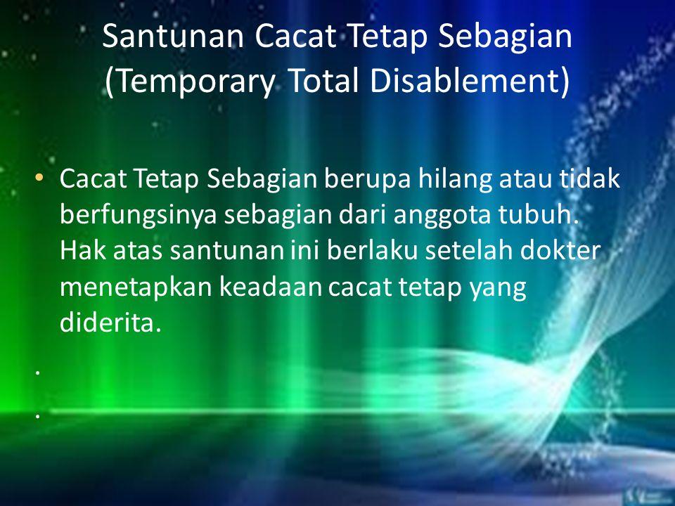 Santunan Cacat Tetap Sebagian (Temporary Total Disablement)