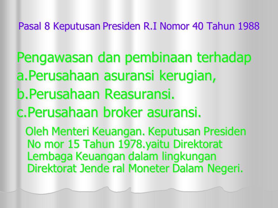 Pasal 8 Keputusan Presiden R.I Nomor 40 Tahun 1988