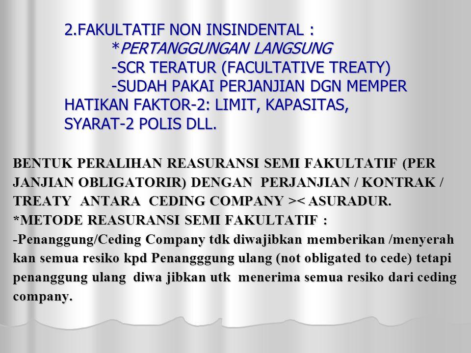 2. FAKULTATIF NON INSINDENTAL :. PERTANGGUNGAN LANGSUNG