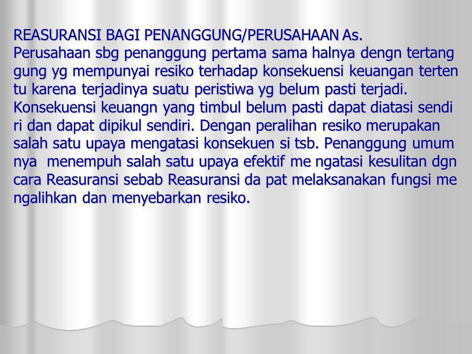 REASURANSI BAGI PENANGGUNG/PERUSAHAAN As