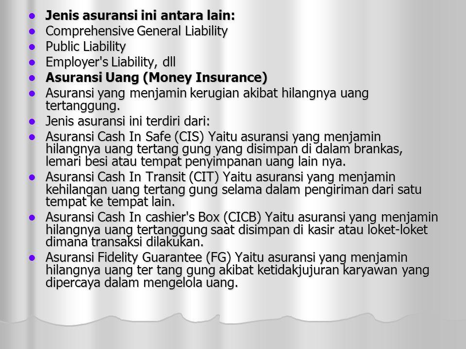 Jenis asuransi ini antara lain: