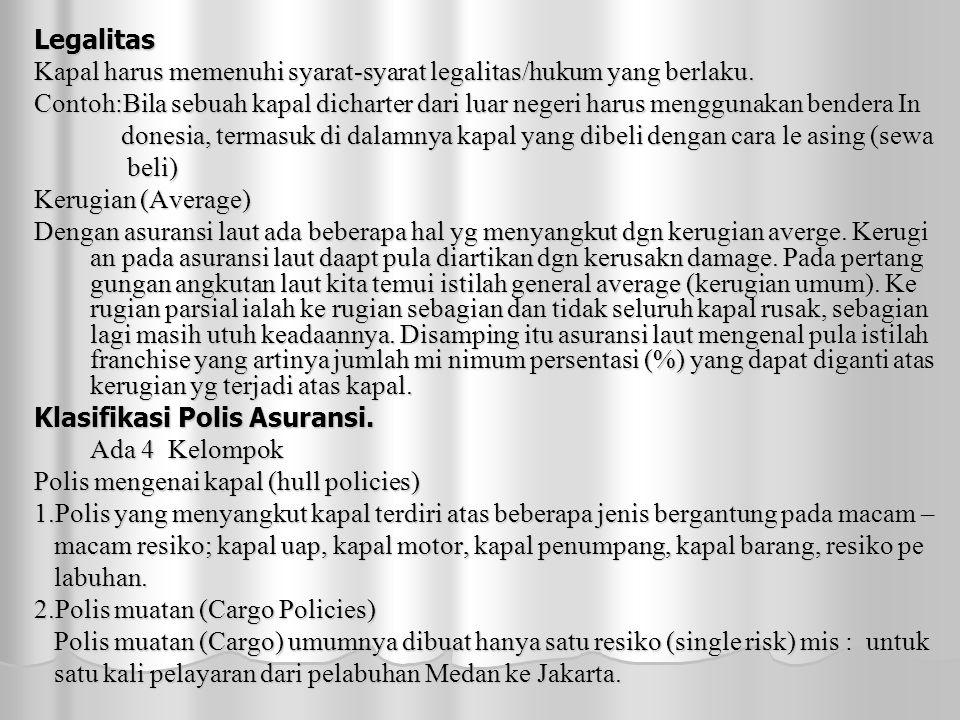 Legalitas Kapal harus memenuhi syarat-syarat legalitas/hukum yang berlaku.