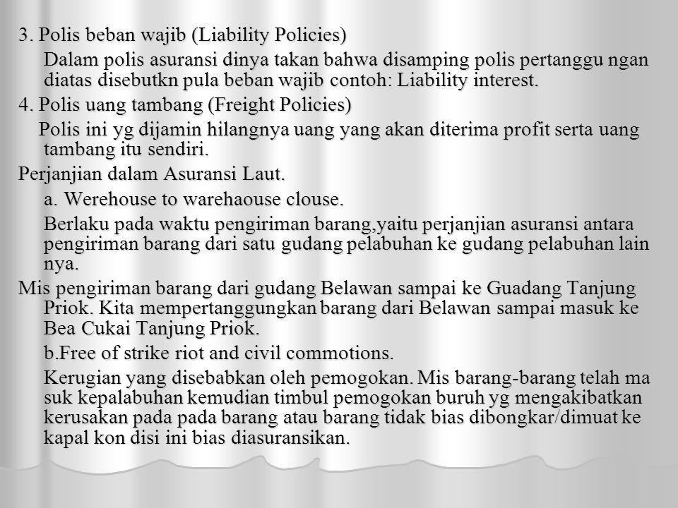 3. Polis beban wajib (Liability Policies)