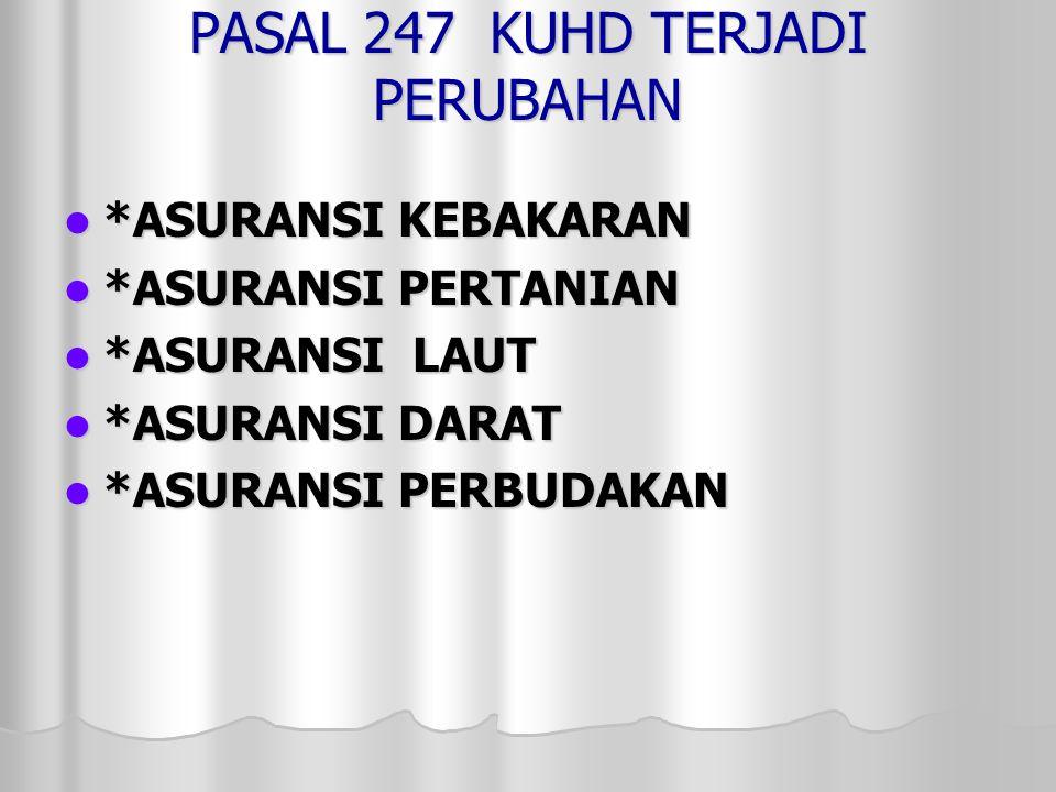 PASAL 247 KUHD TERJADI PERUBAHAN