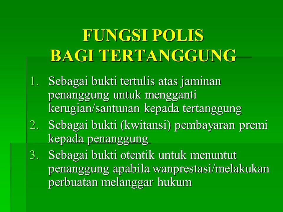 FUNGSI POLIS BAGI TERTANGGUNG