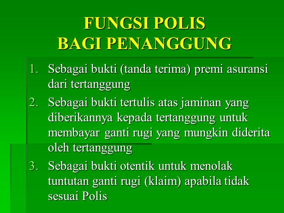FUNGSI POLIS BAGI PENANGGUNG