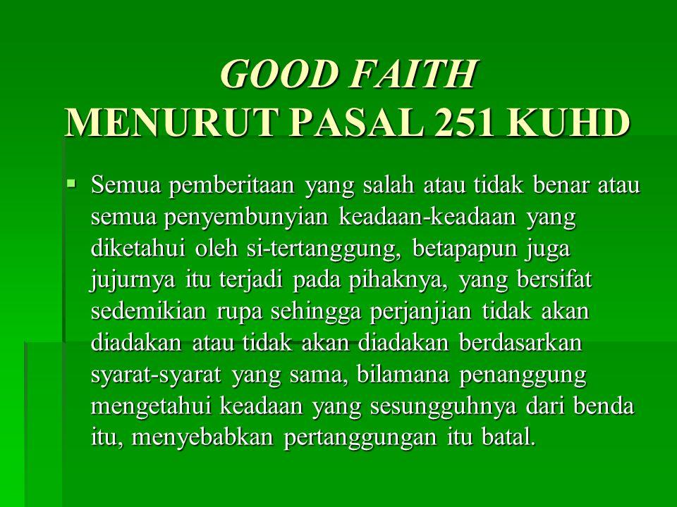 GOOD FAITH MENURUT PASAL 251 KUHD