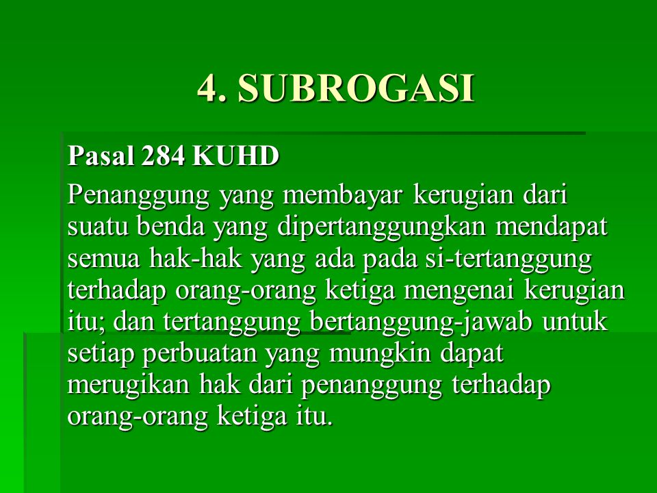 4. SUBROGASI Pasal 284 KUHD.