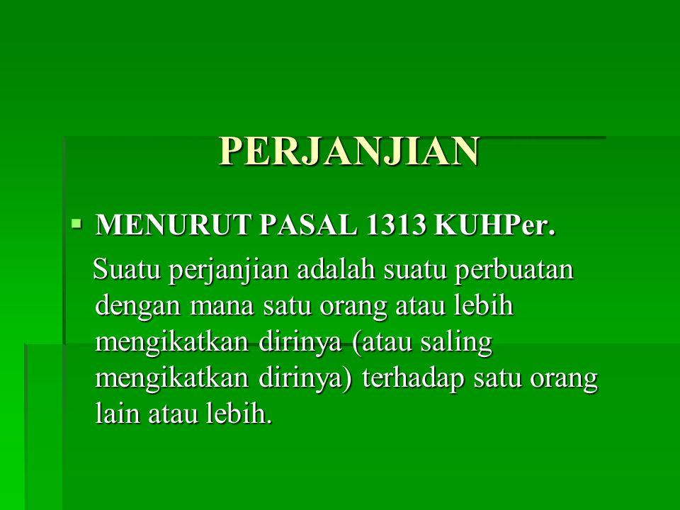 PERJANJIAN MENURUT PASAL 1313 KUHPer.