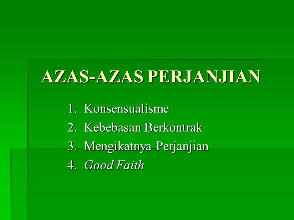 AZAS-AZAS PERJANJIAN 1. Konsensualisme 2. Kebebasan Berkontrak