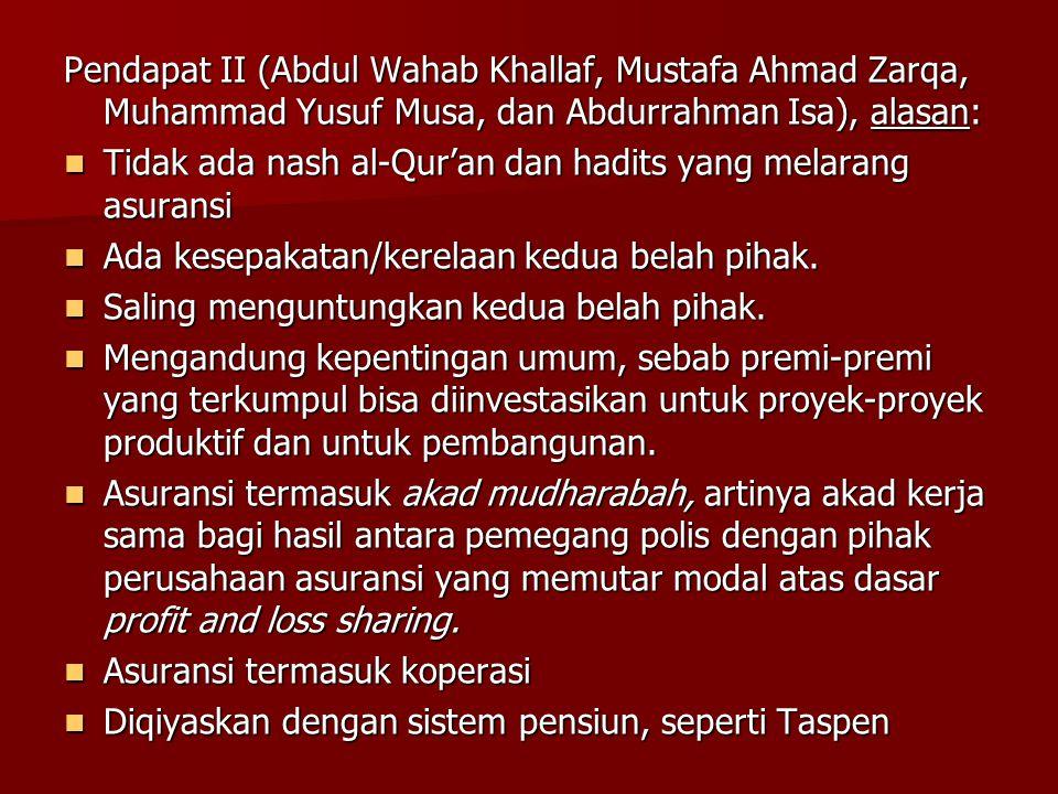 Pendapat II (Abdul Wahab Khallaf, Mustafa Ahmad Zarqa, Muhammad Yusuf Musa, dan Abdurrahman Isa), alasan: