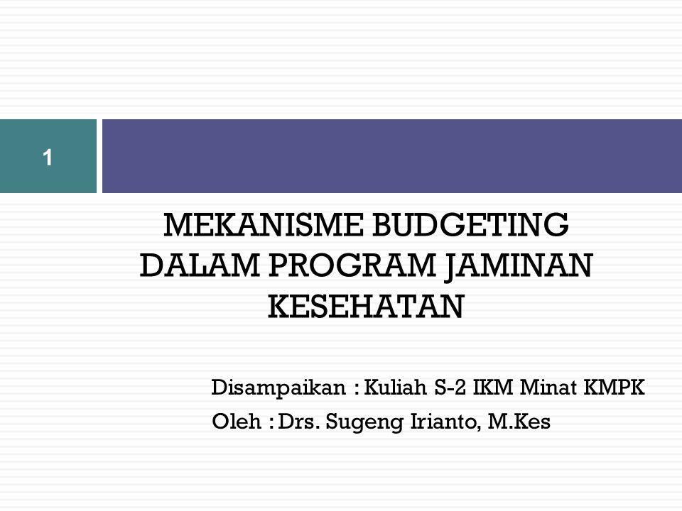 MEKANISME BUDGETING DALAM PROGRAM JAMINAN KESEHATAN