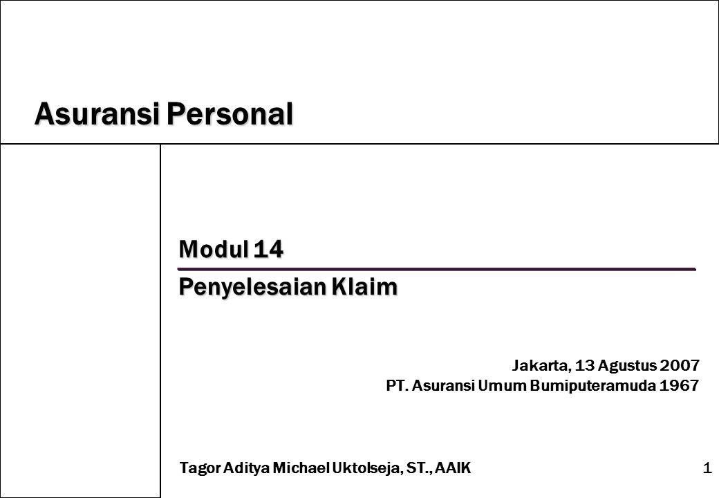 Asuransi Personal Modul 14 Penyelesaian Klaim Jakarta, 13 Agustus 2007