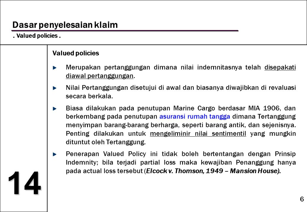 14 Dasar penyelesaian klaim . Valued policies . Valued policies