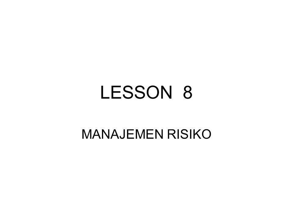 LESSON 8 MANAJEMEN RISIKO