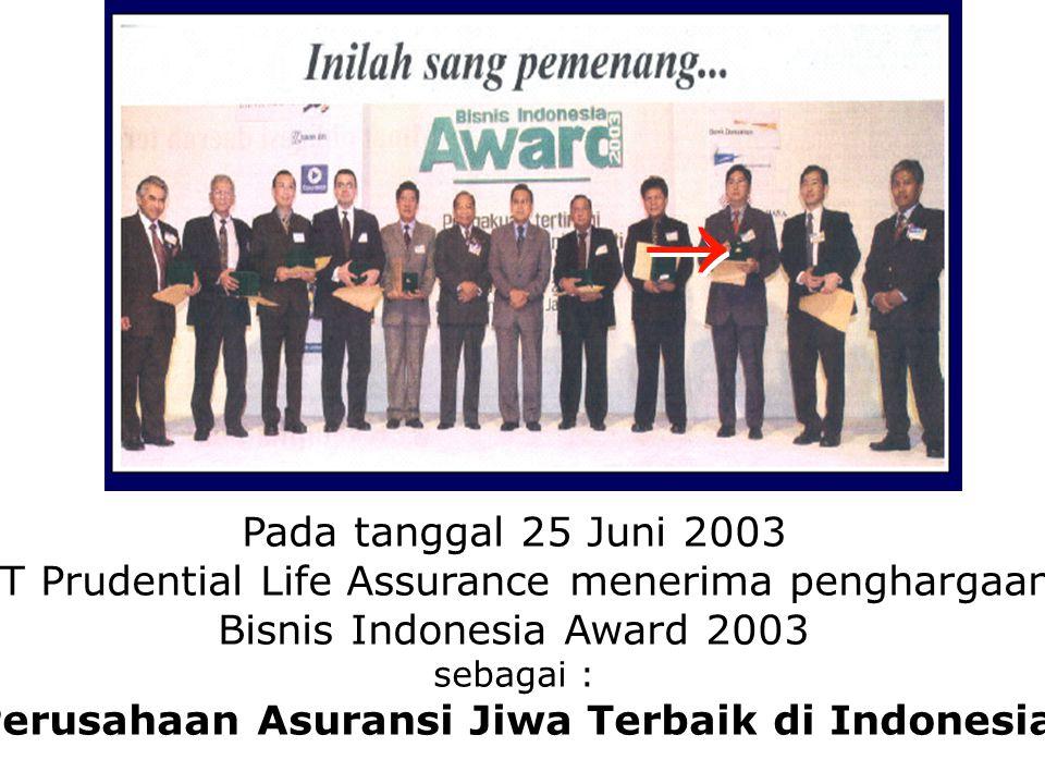  Pada tanggal 25 Juni 2003. PT Prudential Life Assurance menerima penghargaan. Bisnis Indonesia Award 2003.