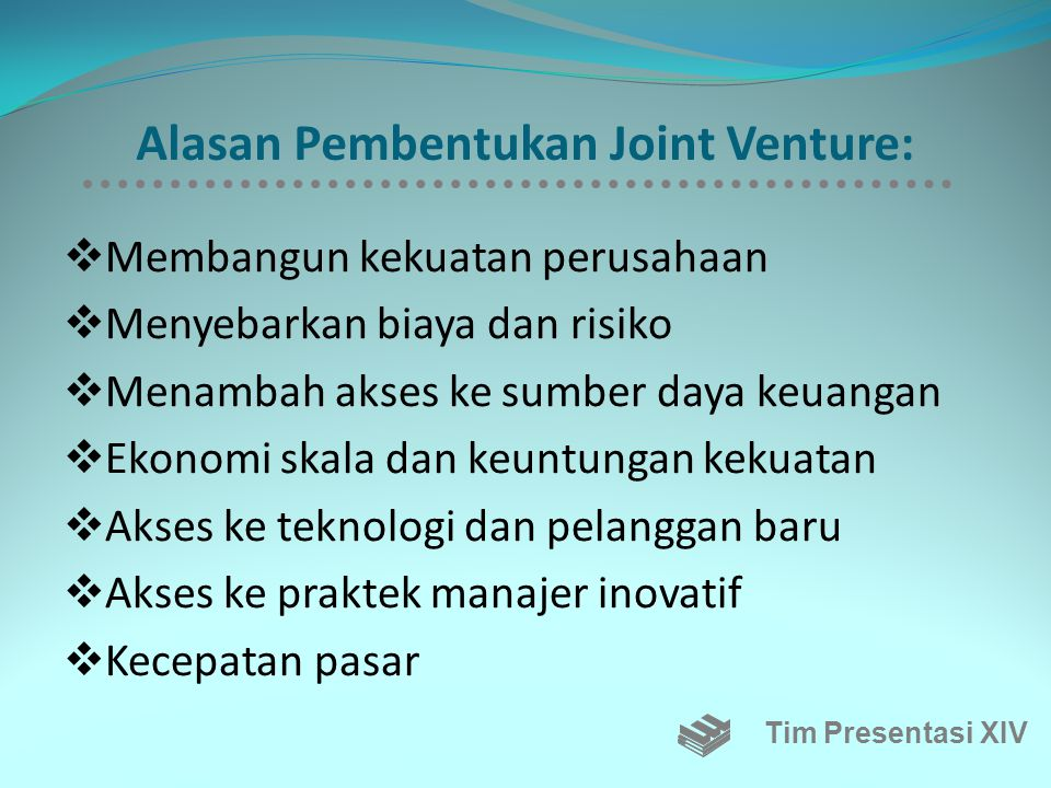 Alasan Pembentukan Joint Venture: