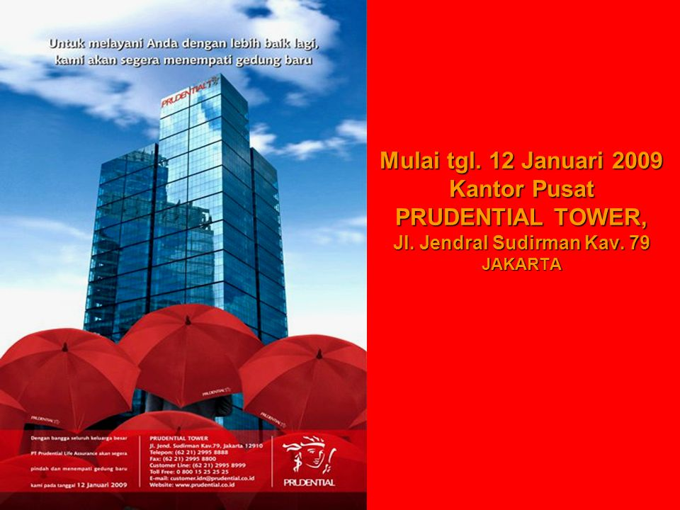 Mulai tgl. 12 Januari 2009 Kantor Pusat PRUDENTIAL TOWER, Jl