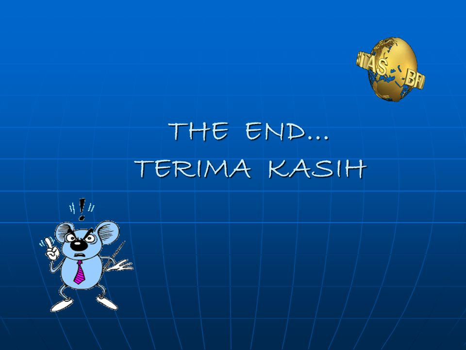 THE END… TERIMA KASIH
