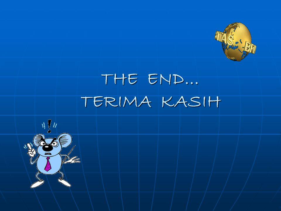 THE END… TERIMA KASIH