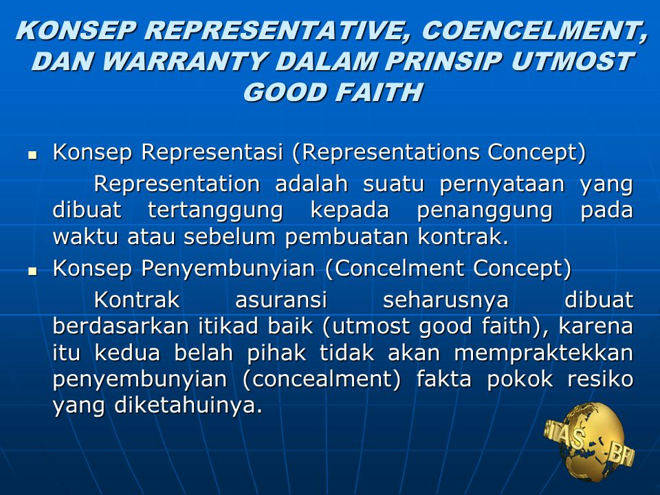 KONSEP REPRESENTATIVE, COENCELMENT, DAN WARRANTY DALAM PRINSIP UTMOST GOOD FAITH