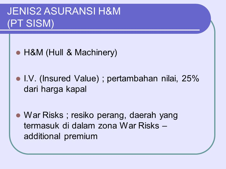JENIS2 ASURANSI H&M (PT SISM)