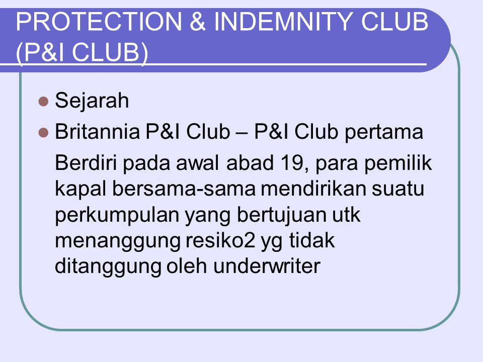 PROTECTION & INDEMNITY CLUB (P&I CLUB)
