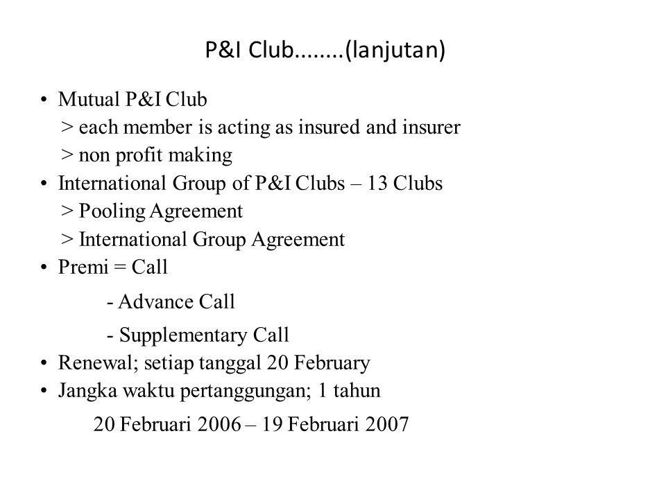 P&I Club........(lanjutan) Mutual P&I Club