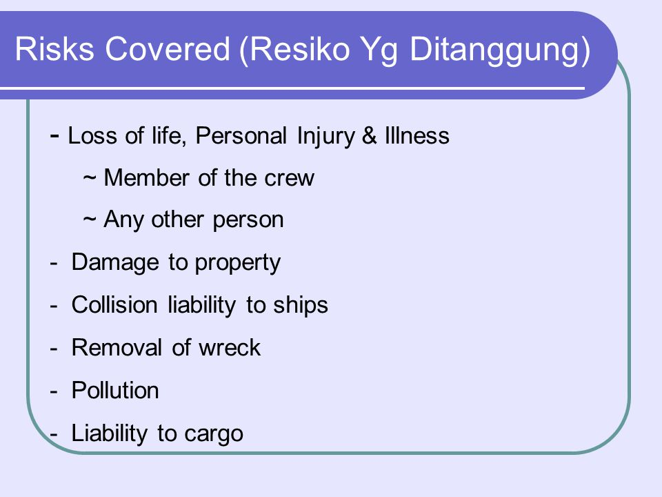 Risks Covered (Resiko Yg Ditanggung)