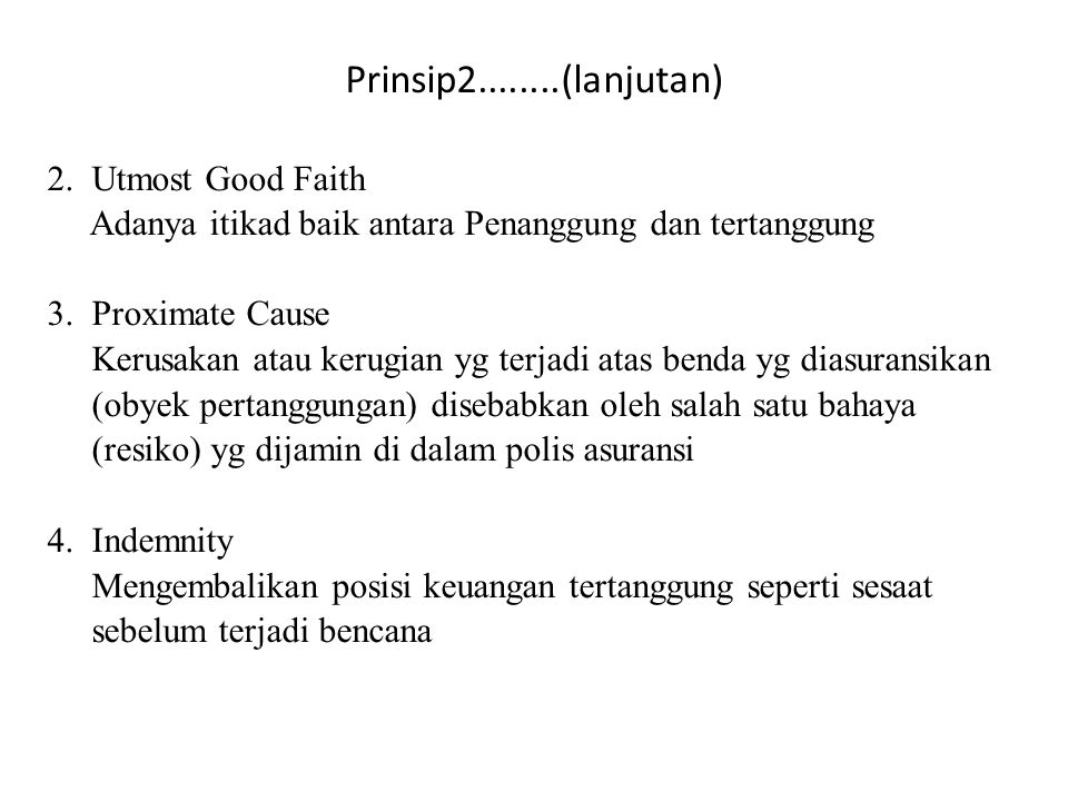 Prinsip2........(lanjutan) 2. Utmost Good Faith