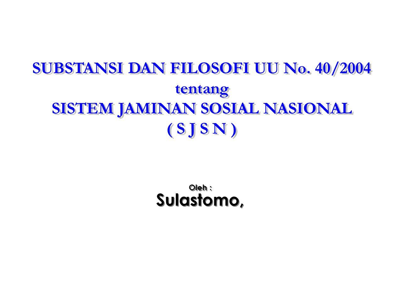 SUBSTANSI DAN FILOSOFI UU No. 40/2004 tentang