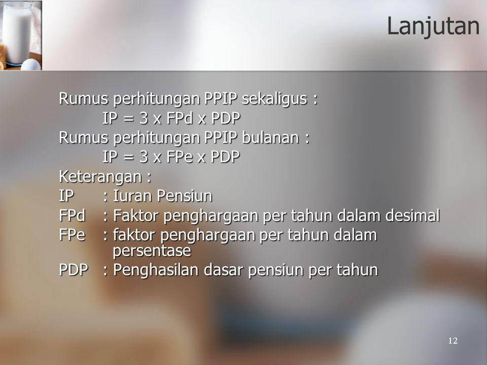 Lanjutan Rumus perhitungan PPIP sekaligus : IP = 3 x FPd x PDP