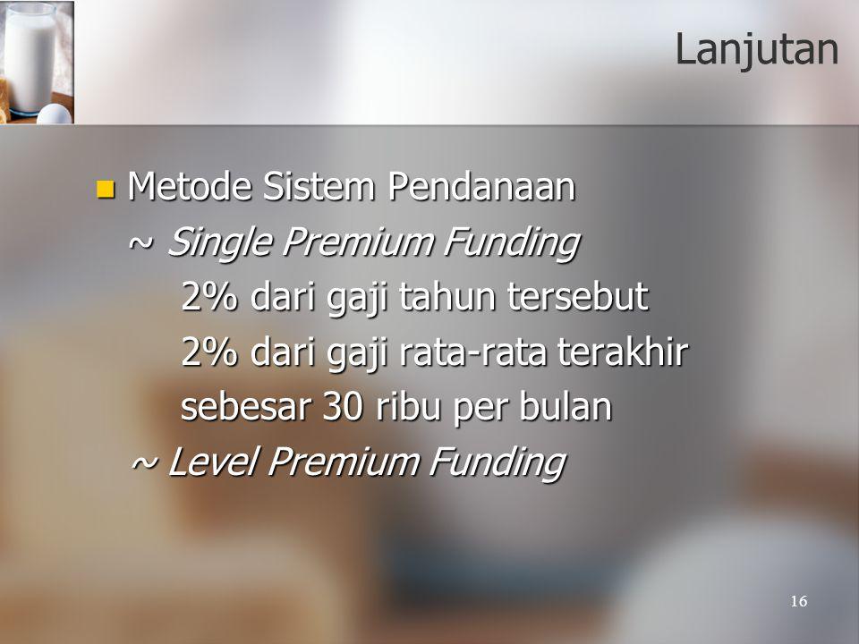 Lanjutan Metode Sistem Pendanaan ~ Single Premium Funding