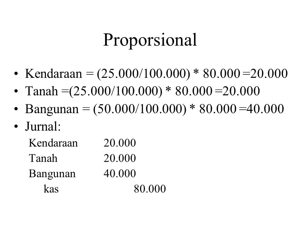Proporsional Kendaraan = (25.000/100.000) * 80.000 =20.000