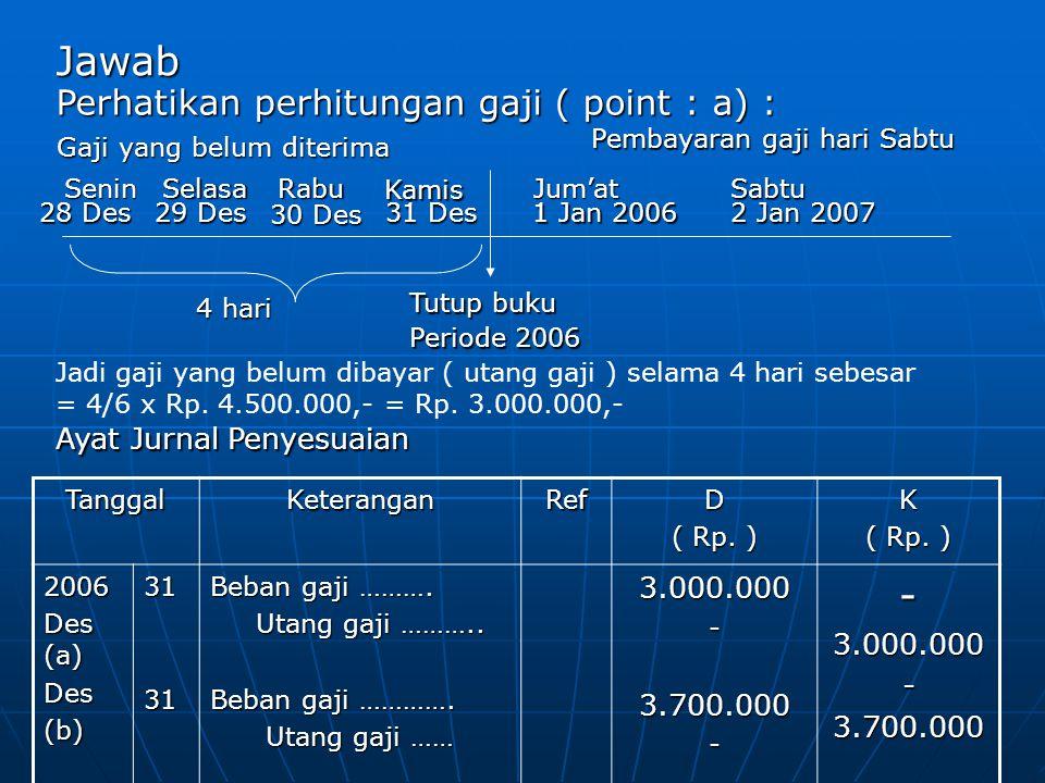 Jawab Perhatikan perhitungan gaji ( point : a) : 3.000.000 3.700.000