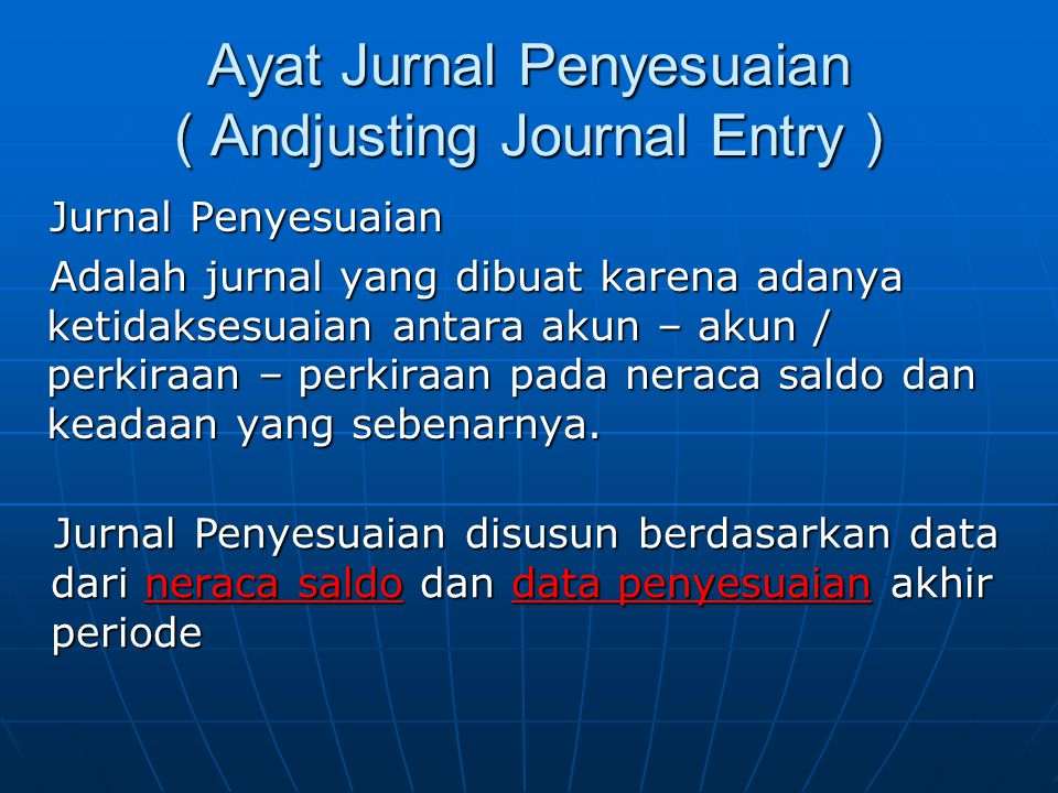 Ayat Jurnal Penyesuaian ( Andjusting Journal Entry )